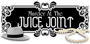 Murder Mystery Dinner: Murder at the Juice Joint